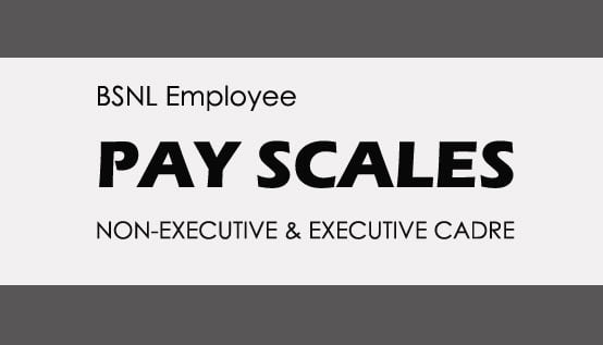 BSNL Pay Scales Revised Salaries