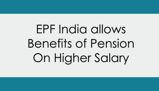 EPF India Higher Pension Benefits