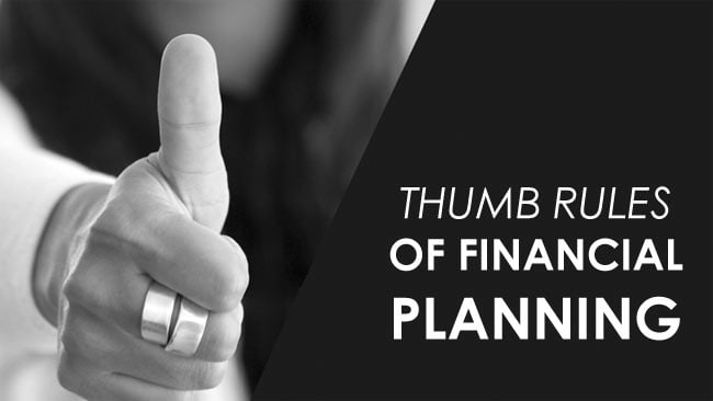 Thumb Rule of Financial Planning